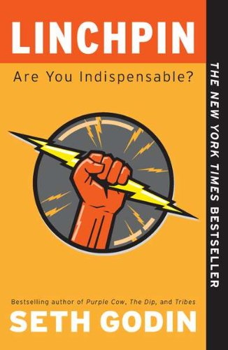 Linchpin - Are You Indispensable? - Godin