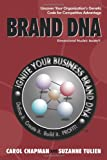 Brand DNA: Uncover Your Organization's Genetic Code for Competitive Advantage (1450220630) by Chapman, Carol