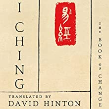I Ching: The Book of Change (       UNABRIDGED) by David Hinton Narrated by Tom Zingarelli
