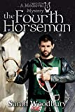 The Fourth Horseman: (A Gareth and Gwen Medieval Mystery)
