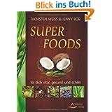 Super Foods - Iss dich vital, gesund und schön - Bio