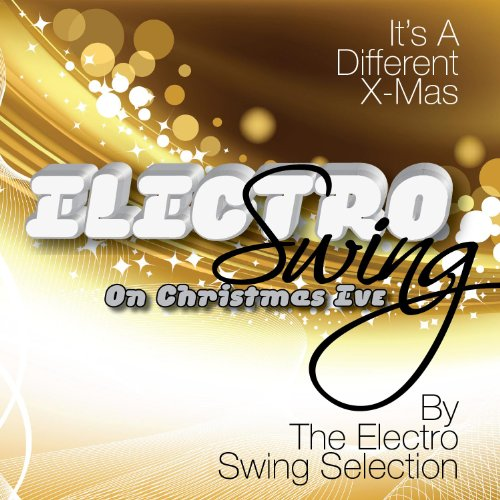 Electro Swing On Christmas Eve (It'S A Different X - Mas!)