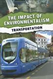 img - for Transportation (The Impact of Environmentalism) book / textbook / text book