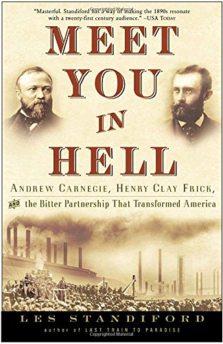 meet-you-in-hell-andrew-carnegie-henry-clay-frick-and-the-bitter-partnership-that-changed-america