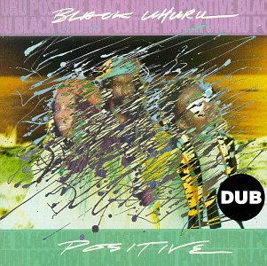 Black Uhuru - Positive Dub - Zortam Music