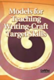 Models for Teaching Writing-Craft Target Skills (0929895800) by Freeman, Marcia S.