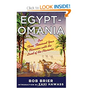 Egyptomania: Our Three Thousand Year Obsession with the Land of the Pharaohs by