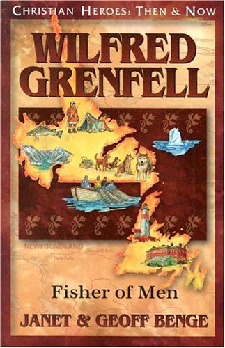 Wilfred Grenfell: Fisher of Men (Christian Heroes: Then & Now) (Peanuts Fisher compare prices)