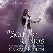 A Soul for Chaos: The Soulbearer Trilogy, Book 2 | Livre audio Auteur(s) : Crista McHugh Narrateur(s) : Gabra Zackman