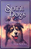 Spirit Dogs: Life Between Lives, Mom's Choice Awards Recipient