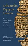 img - for Labored in Papyrus Leaves: Perspectives on an Epigram Collection Attributed to Posidippus (P. Mil. Vogl. VIII 309) (Hellenic Studies, 2) book / textbook / text book