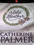 Wild Heather: English Ivy Series #2 (HeartQuest) (0786279737) by Catherine Palmer