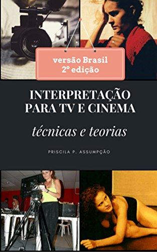 interpretacao-para-tv-e-cinema-tecnicas-e-teorias-portuguese-edition