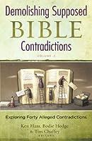 Demolishing Supposed Bible Contradictions Volume 2 (Demolishing Contradictions) (English Edition)