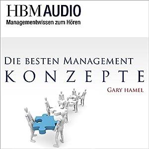 Die besten Management-Konzepte (Managementwissen zum Hören - HBM Audio) Hörbuch