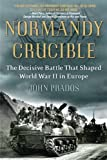 Normandy Crucible: The Decisive Battle that Shaped World War II in Europe (0451236947) by Prados, John