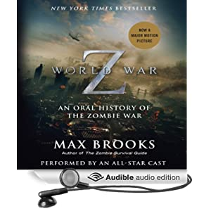 World War Z: The Complete Edition (Movie Tie-in Edition): An Oral History of the Zombie War Max Brooks, Alan Alda, John Turturro and Rob Reiner