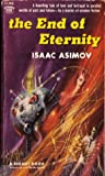 The End of Eternity (Signet SF, S1493) (0451014936) by Isaac Asimov