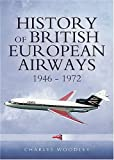 Charles Woodley The History of British European Airways 1946-1972