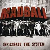 Infiltrate the System Madball