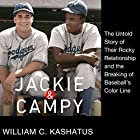 Jackie and Campy: The Untold Story of Their Rocky Relationship and the Breaking of Baseball's Color Line Hörbuch von William C. Kashatus Gesprochen von: Lamarr Gulley