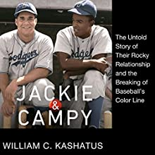 Jackie and Campy: The Untold Story of Their Rocky Relationship and the Breaking of Baseball's Color Line Audiobook by William C. Kashatus Narrated by Lamarr Gulley