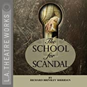 The School for Scandal (Dramatized) | [Richard Brinsley Sheridan]