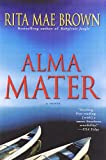 Alma Mater (0345455320) by Brown, Rita Mae