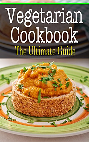 Vegetarian Cookbook: The Ultimate Guide (Vegetarian Soup Recipe Book compare prices)
