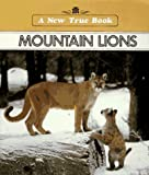 Mountain Lions (New True Books) (0516410776) by Petersen, David