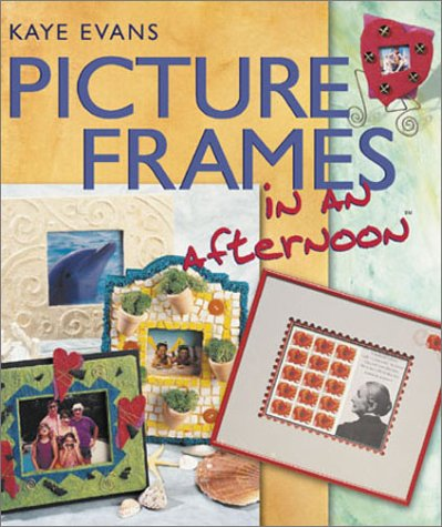 Picture Frames in an Afternoon, Kaye Evans