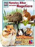 Was ist was, Band 128: Hamster, Biber und andere Nagetiere