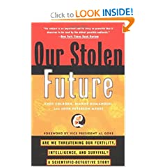 Our Stolen Future by Theo Colborn, Dianne Dumanoski, and John Meyers