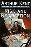 img - for Risk and Redemption: Surviving the Network News Wars book / textbook / text book
