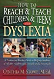 img - for How to Reach and Teach Children and Teens with Dyslexia (J-B Ed: Reach and Teach) by Stowe M.Ed., Cynthia M. (2000) Paperback book / textbook / text book