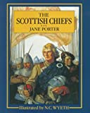 The Scottish Chiefs (Scribners Illustrated Classics)