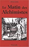 img - for Le Matin des Alchimistes book / textbook / text book