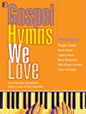 img - for Gospel Hymns We Love: Your favorite composers share a few of their favorites book / textbook / text book