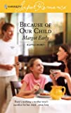 img - for Because Of Our Child (Harlequin Super Romance) book / textbook / text book
