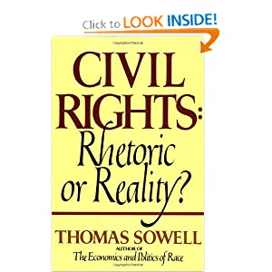 Civil Rights: Rhetoric or Reality? Thomas Sowell