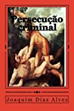 img - for Persecu  o criminal (Portuguese Edition) book / textbook / text book