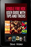 img - for Kindle Fire HDX User Guide with Tips and Tricks: Step By Step Tutorial to Using Kindle Fire HDX book / textbook / text book