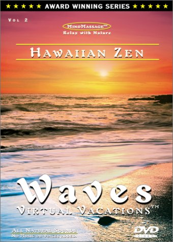 Hawaiian Zen / WAVES: Virtual Vacations for relaxation