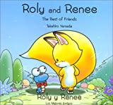 Roly and Renee: The Best of Friends (Spanish/English Bilingual Edition)