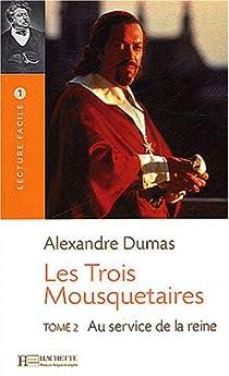 Les Trois Mousquetaires, tome 2 : Au service de la Reine par Dumas