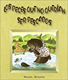 Los Peces Que No Querian Ser Pescados (Spanish Edition)