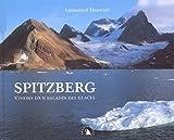 echange, troc Emmanuel Hussenet - Spitzberg. Visions d'un baladin des glaces