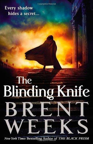 The Blinding Knife (Lightbringer) 1St (First) Edition By Weeks, Brent [2012]