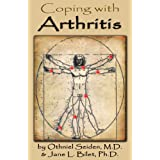 Coping with Arthritis - Finding a way to live well even with Arthritis (Boomer Health Book Series)