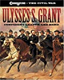 Ulysses S. Grant: Confident Leader and Hero (Cobblestone the Civil War)
